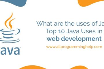 What are the uses of Java | Top 10 Java Uses in web development