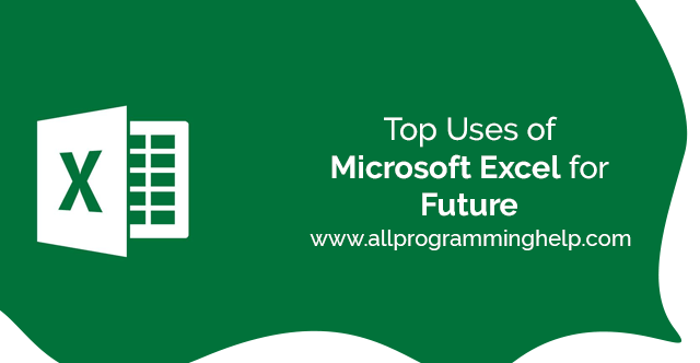 Top Uses Of Microsoft Excel For Future